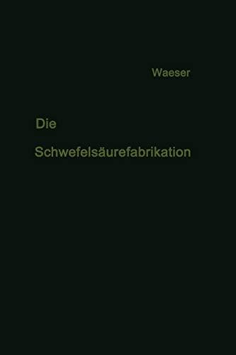 Die Schwefelsaurefabrikation: The Manufacture of Sulfuric Acid: Waeser, Bruno