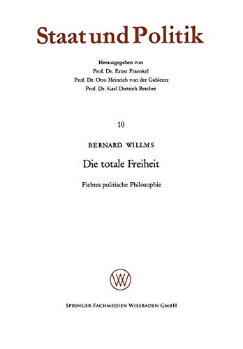 9783663003403: Die Totale Freiheit (Staat und Politik)