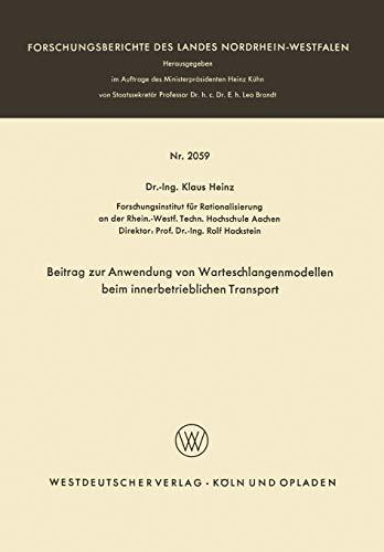 9783663004325: Beitrag zur Anwendung von Warteschlangenmodellen beim innerbetrieblichen Transport (Forschungsberichte des Landes Nordrhein-Westfalen) (German Edition)