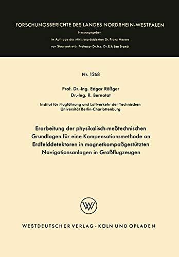 9783663005032: Erarbeitung der physikalisch-meßtechnischen Grundlagen für eine Kompensationsmethode an Erdfelddetektoren in magnetkompaßgestützten Navigationsanlagen ... Landes Nordrhein-Westfalen) (German Edition)