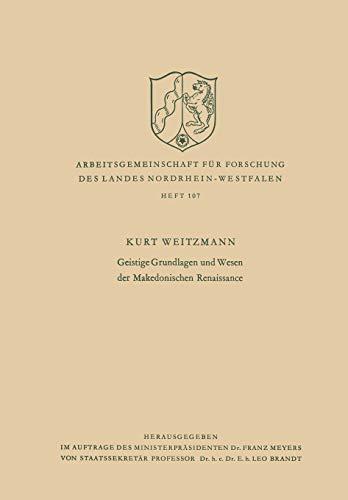 9783663005667: Geistige Grundlagen Und Wesen Der Makedonischen Renaissance (Arbeitsgemeinschaft für Forschung des Landes Nordrhein-Westfalen)