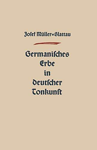 9783663005742: Germanisches Erbe in Deutscher Tonkunst