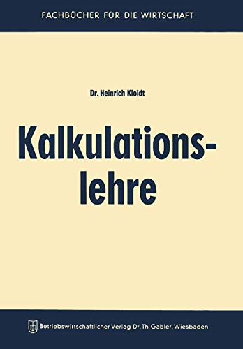 9783663006985: Kalkulationslehre: Eine Einführung In Das Kalkulationswesen In Handel Und Industrie (German Edition)