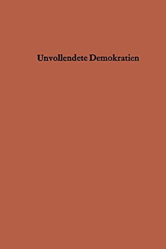 9783663008491: Unvollendete Demokratien: Organisationsformen und Herrschaftsstrukturen in nicht kommunistischen Entwicklungsl�ndern in Asien, Afrika und im Nahen Osten