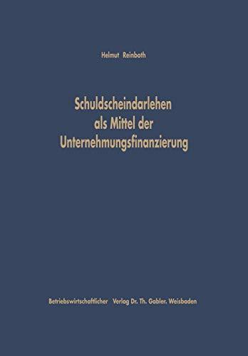 9783663009962: Schuldscheindarlehen als Mittel der Unternehmungsfinanzierung (Schriftenreihe Des Instituts Fur Kreditwesen Der Westfalisch)