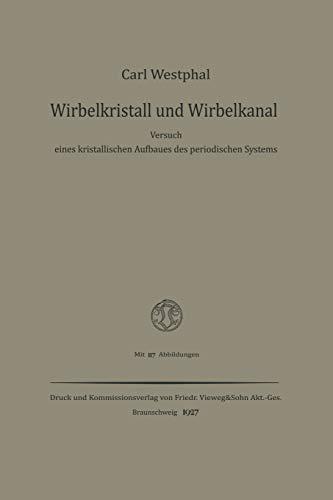 9783663010203: Wirbelkristall und Wirbelkanal: Versuch eines kristallischen Aufbaues des periodischen Systems