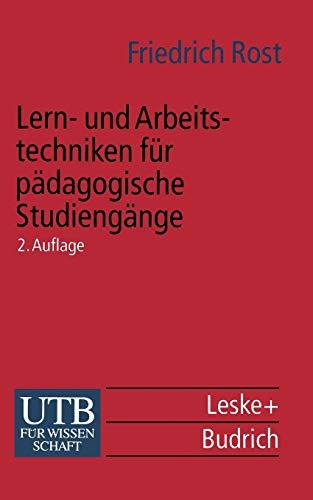 9783663011729: Lern- und Arbeitstechniken für pädagogische Studiengänge: mit zahlreichen Abbildungen sowie Informationen zu Auskunftsmitteln und (Internet-) Adressen (Universitätstaschenbücher)