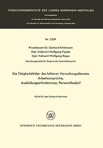 Die Tatigkeitsfelder Des Hoheren Verwaltungsdienstes: Arbeitsanspruche, Ausbildungserfordernisse, ...