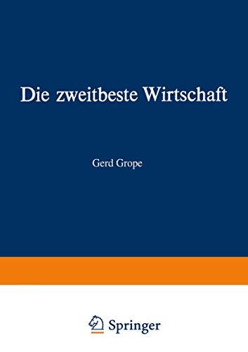 9783663020271: Die zweitbeste Wirtschaft: Utopien und reelle Chancen in der modernen Wirtschaft (German Edition)