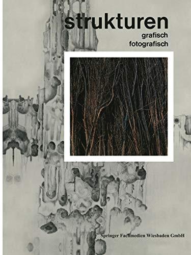 9783663030423: Strukturen Grafisch | Fotografisch: 20 Farbfotos Italienischer Maler 25 Strukturstudien Junger Grafiker (German Edition)