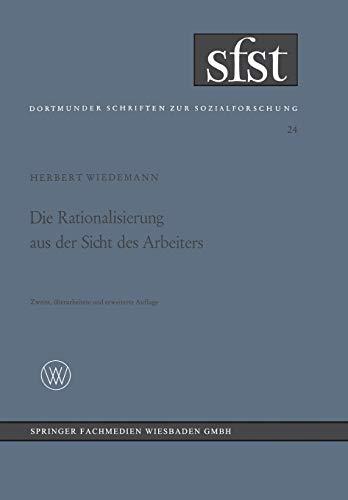 Die Rationalisierung Aus Der Sicht Des Arbeiters: Eine Soziologische Untersuchung in Der ...