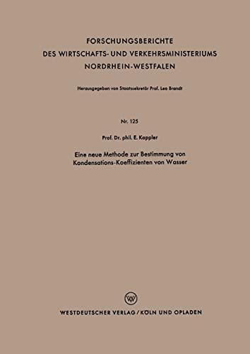 9783663032069: Eine neue Methode zur Bestimmung von Kondensations-Koeffizienten von Wasser (Forschungsberichte des Wirtschafts- und Verkehrsministeriums Nordrhein-Westfalen) (German Edition)