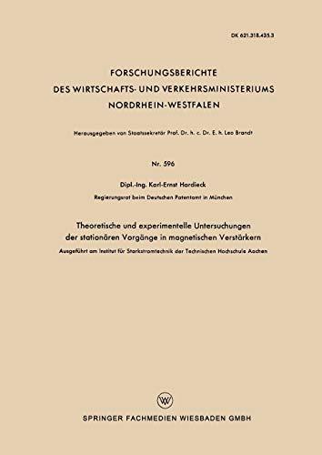 9783663032656: Theoretische und experimentelle Untersuchungen der stationären Vorgänge in magnetischen Verstärkern: Ausgeführt am Institut für Starkstromtechnik der ... Nordrhein-Westfalen) (German Edition)