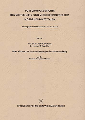 9783663032830: �ber Silikone und ihre Anwendung in der Textilveredlung (Forschungsberichte des Wirtschafts- und Verkehrsministeriums Nordrhein-Westfalen)