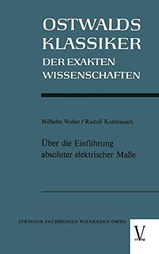 9783663033271: Über die Einführung absoluter elektrischer Maße (Ostwalds Klassiker der Exakten Wissenschaften) (German Edition)