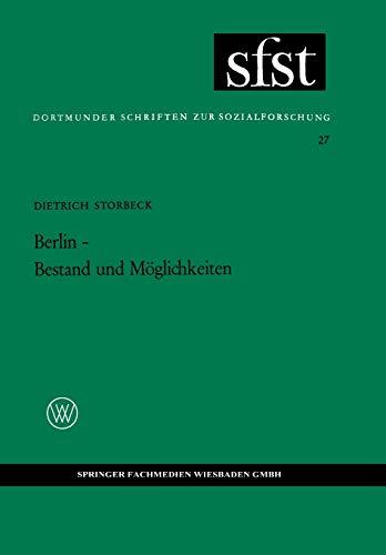 9783663033356: Berlin - Bestand und Möglichkeiten: Die strukturelle Beharrung und Gemeinsamkeit unter der politischen Spaltung (Dortmunder Schriften zur Sozialforschung)