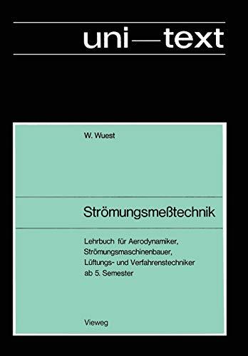 9783663033431: Strömungsmeßtechnik: Lehrbuch für Aerodynamiker, Strömungsmaschinenbauer Lüftungs- und Verfahrenstechniker ab 5. Semester (uni-texte)