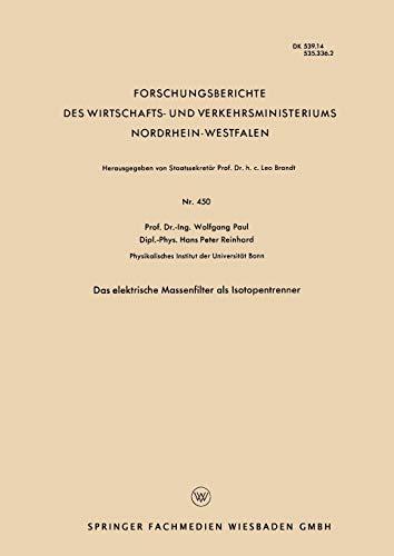9783663033523: Das Elektrische Massenfilter ALS Isotopentrenner (Forschungsberichte Des Wirtschafts- Und Verkehrsministeriums)