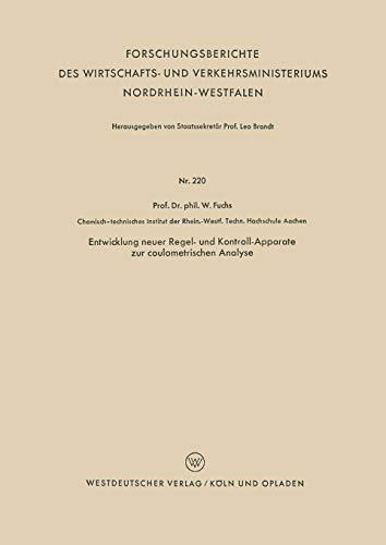 Entwicklung neuer Regel- und Kontroll-Apparate zur coulometrischen Analyse: WALTER MAXIMILIAN FUCHS