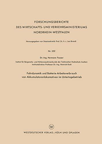Fahrdynamik und Batterie-Arbeitsverbrauch von Akkumulatorenlokomotiven im Untertagebetrieb: HERMANN...