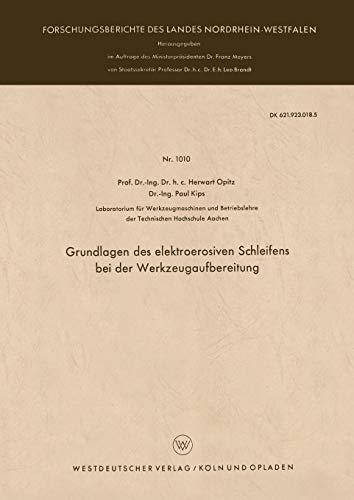 Grundlagen Des Elektroerosiven Schleifens Bei Der Werkzeugaufbereitung: Herwart Opitz