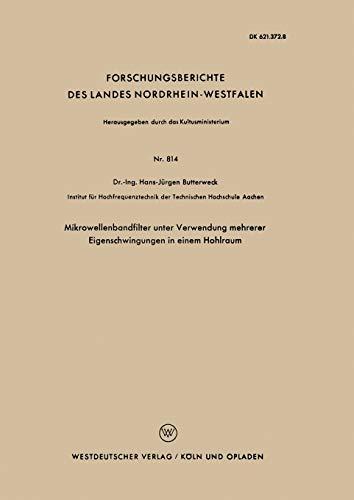 9783663037330: Mikrowellenbandfilter unter Verwendung mehrerer Eigenschwingungen in einem Hohlraum (Forschungsberichte des Landes Nordrhein-Westfalen)