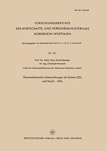 9783663037583: Thermochemische Untersuchungen im System SiO2 und Na2O - SiO2 (Forschungsberichte des Wirtschafts- und Verkehrsministeriums Nordrhein-Westfalen)