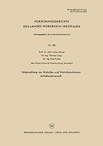9783663038085: Untersuchung von Walzölen und Walzölemulsionen im Kaltwalzversuch (Forschungsberichte des Landes Nordrhein-Westfalen) (German Edition)