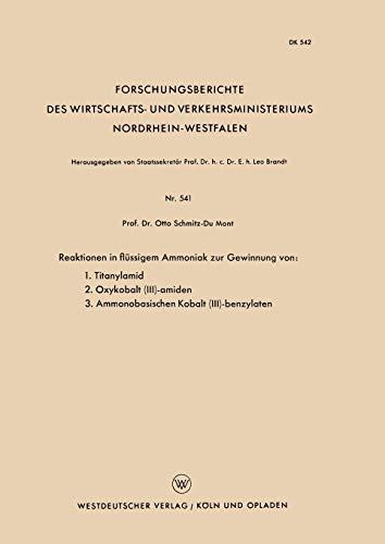 9783663041092: Reaktionen in Flussigem Ammoniak Zur Gewinnung Von: 1. Titanylamid. 2. Oxykobalt (III)-Amiden. 3. Ammonobasischen Kobalt (III)-Benzylaten ... und Verkehrsministeriums Nordrhein-Westfalen)