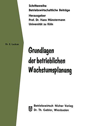 9783663051909: Grundlagen der betrieblichen Wachstumsplanung (Betriebswirtschaftliche Beiträge) (German Edition)