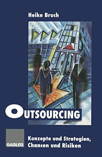 9783663059523: Outsourcing: Konzepte und Strategien, Chancen und Risiken (German Edition)