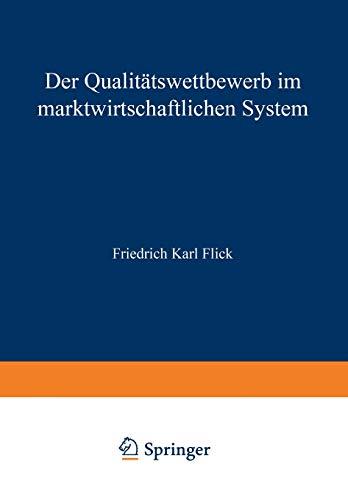 Der Qualitätswettbewerb im marktwirtschaftlichen System: FRIEDRICH KARL FLICK