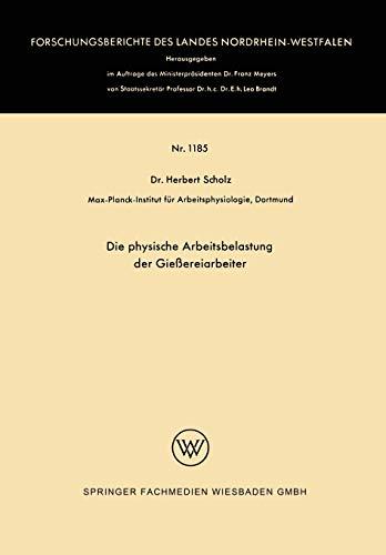 9783663061168: Die physische Arbeitsbelastung der Gießereiarbeiter (Forschungsberichte des Landes Nordrhein-Westfalen) (German Edition)