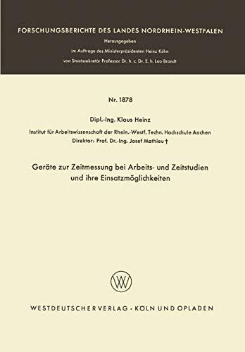 9783663063261: Geräte zur Zeitmessung bei Arbeits- und Zeitstudien und ihre Einsatzmöglichkeiten (Forschungsberichte des Landes Nordrhein-Westfalen) (German Edition)