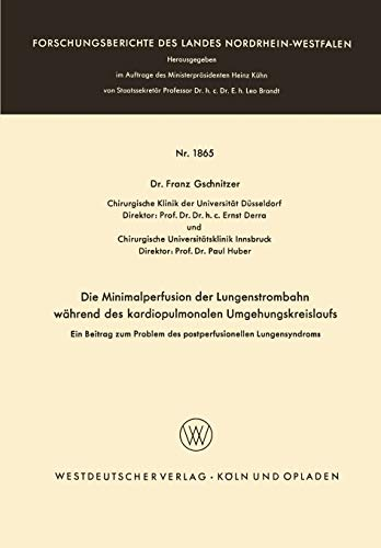 Die Minimalperfusion Der Lungenstrombahn Wahrend Des Kardiopulmonalen Umgehungskreislaufs: Franz ...