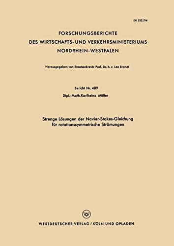 9783663064060: Strenge Lösungen der Navier-Stokes-Gleichung für rotationssymmetrische Strömungen (Forschungsberichte des Wirtschafts- und Verkehrsministeriums Nordrhein-Westfalen) (German Edition)