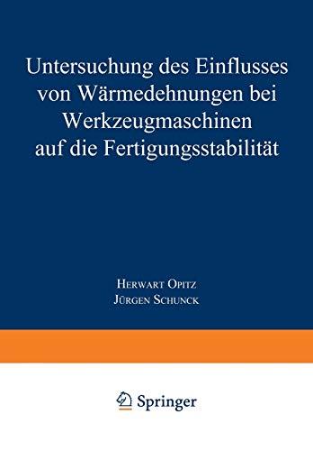 9783663064671: Untersuchung des Einflusses von Wärmedehnungen bei Werkzeugmaschinen auf die Fertigungsstabilität (German Edition)