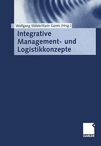 9783663077459: Integrative Management- Und Logistikkonzepte