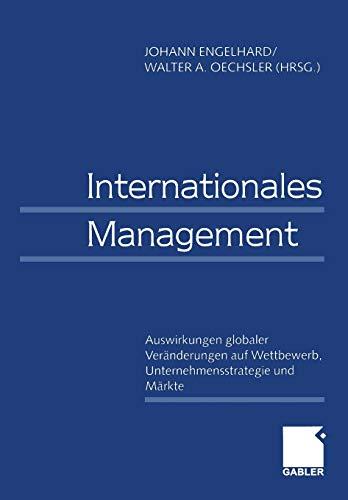 Internationales Management / International Management. Auswirkungen globaler VerÃ&...