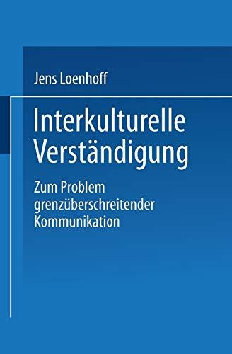 9783663080619: Interkulturelle Verständigung: Zum Problem grenzüberschreitender Kommunikation