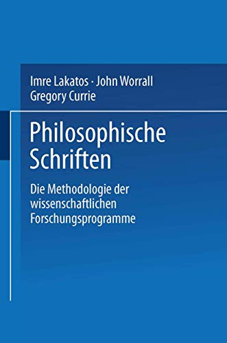 Die Methodologie der wissenschaftlichen Forschungsprogramme: Imre Lakatos
