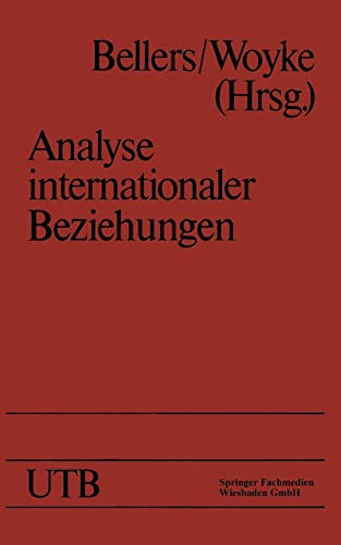 9783663092612: Analyse internationaler Beziehungen: Methoden - Instrumente - Darstellungen