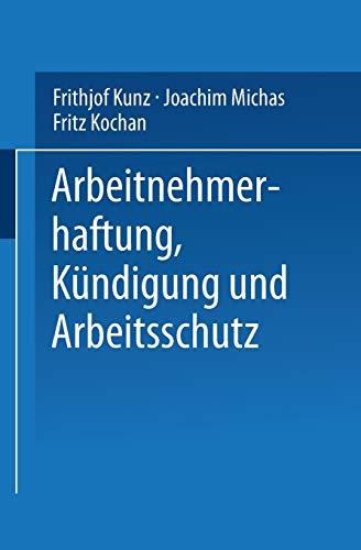 9783663092797: Arbeitnehmerhaftung, Kündigung und Arbeitsschutz (German Edition)