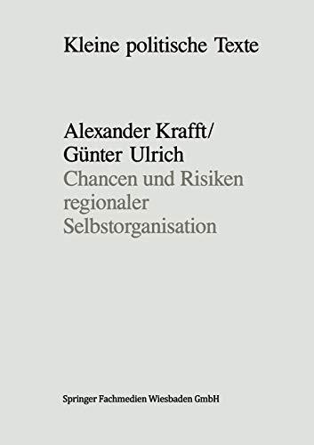 Chancen Und Risiken Regionaler Selbstorganisation: Erfahrungen Mit Der Regionalisierung Der ...