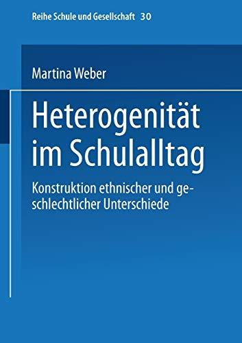 9783663103011: Heterogenität im Schulalltag: Konstruktion ethnischer und geschlechtlicher Unterschiede (Schule und Gesellschaft) (Volume 30) (German Edition)