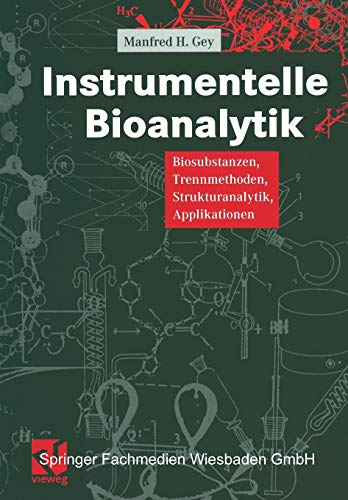 9783663103691: Instrumentelle Bioanalytik: Biosubstanzen, Trennmethoden, Strukturanalytik, Applikationen