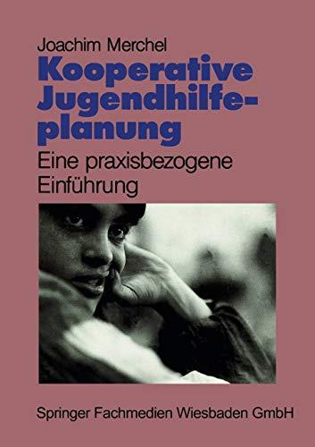 9783663105367: Kooperative Jugendhilfeplanung: Eine praxisbezogene Einführung