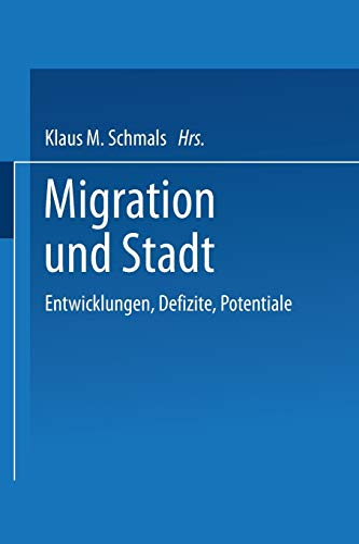 9783663107972: Migration und Stadt: Entwicklungen, Defizite, Potentiale