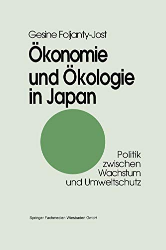 9783663109433: Ökonomie und Ökologie in Japan: Politik zwischen Wachstum und Umweltschutz