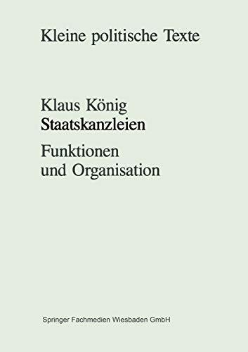 Staatskanzleien. Funktionen und Organisation: STAATSKANZLEIEN. FUNKTIONEN UND ORGANISATION -